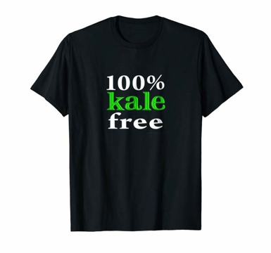 100% Kale Free Funny T-Shirt